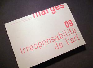 Marges 09 : Irresponsabilité de l'art?