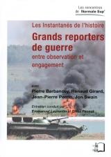 CR par C. Lafaye : Grands reporters de guerre. Entre observation et engagement