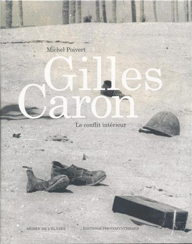 Michel Poivert_ Gilles Caron. Le conflit intérieur (CR)